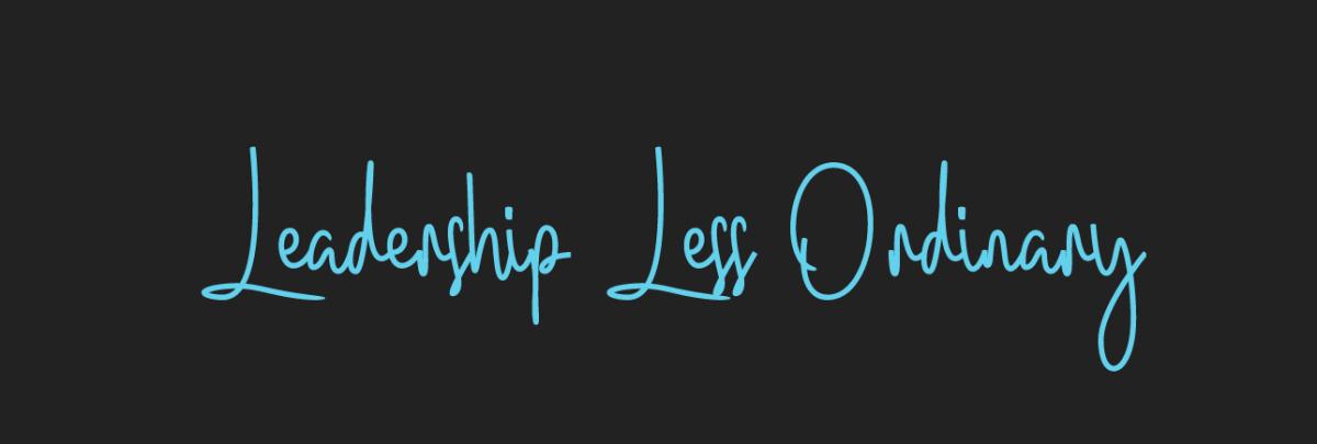 Leadership Less Ordinary